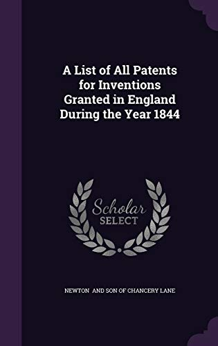 9781341113765: A List of All Patents for Inventions Granted in England During the Year 1844