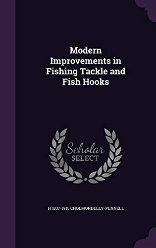9781341117367: Modern Improvements in Fishing Tackle and Fish Hooks
