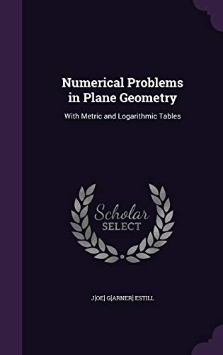 9781341122613: Numerical Problems in Plane Geometry: With Metric and Logarithmic Tables