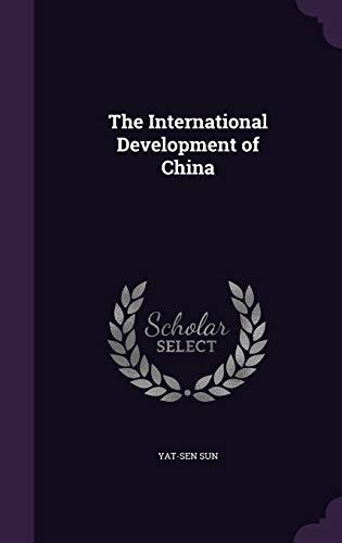 9781341132667: The International Development of China