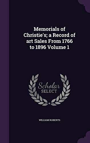 9781341134555: Memorials of Christie's; A Record of Art Sales from 1766 to 1896 Volume 1