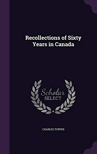 9781341139260: Recollections of Sixty Years in Canada