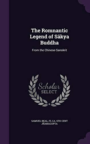 9781341139697: The Romnantic Legend of Sakya Buddha: From the Chinese-Sanskrit