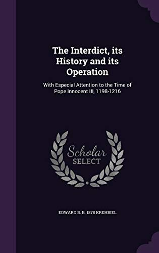 9781341143670: The Interdict, Its History and Its Operation: With Especial Attention to the Time of Pope Innocent III, 1198-1216