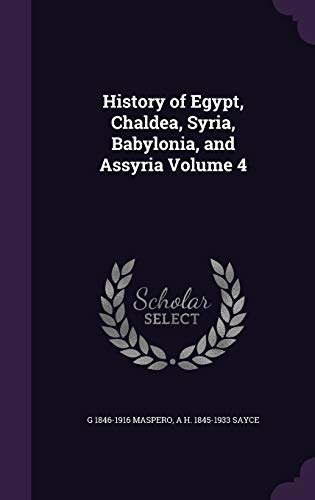 9781341148194: History of Egypt, Chaldea, Syria, Babylonia, and Assyria Volume 4