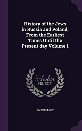9781341148347: History of the Jews in Russia and Poland, from the Earliest Times Until the Present Day Volume 1