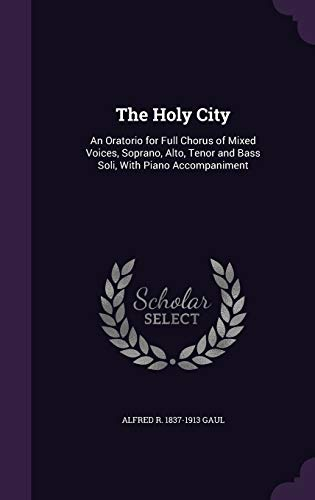 The Holy City: An Oratorio for Full: Gaul, Alfred R.