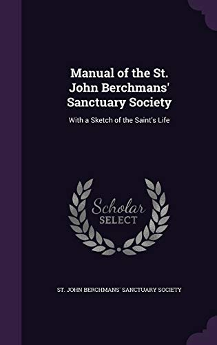 9781341151361: Manual of the St. John Berchmans' Sanctuary Society: With a Sketch of the Saint's Life