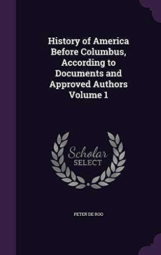 9781341159633: History of America Before Columbus, According to Documents and Approved Authors Volume 1