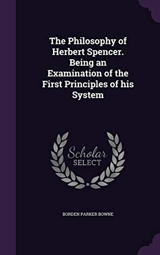 9781341165757: The Philosophy of Herbert Spencer. Being an Examination of the First Principles of his System