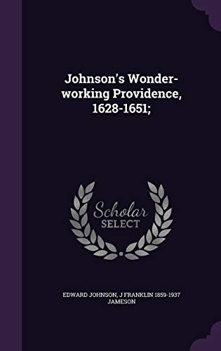 9781341165801: Johnson's Wonder-Working Providence, 1628-1651;