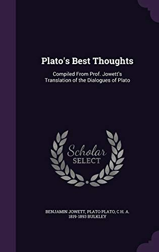 9781341167553: Plato's Best Thoughts: Compiled from Prof. Jowett's Translation of the Dialogues of Plato