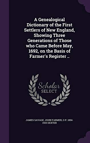 9781341168796: A Genealogical Dictionary of the First Settlers of New England, Showing Three Generations of Those Who Came Before May, 1692, on the Basis of Farmer's Register ..