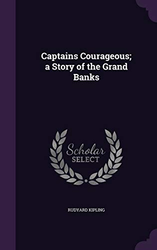 9781341170515: Captains Courageous; A Story of the Grand Banks
