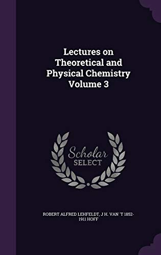 9781341172809: Lectures on Theoretical and Physical Chemistry Volume 3