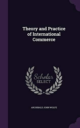 9781341175336: Theory and Practice of International Commerce