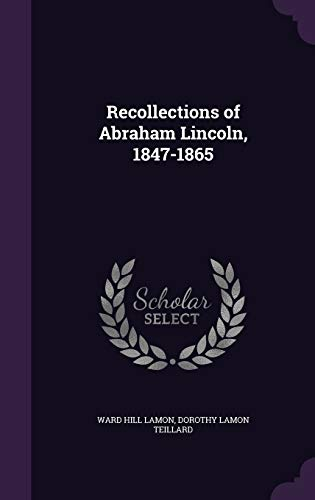 9781341175626: Recollections of Abraham Lincoln, 1847-1865