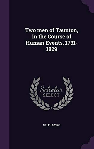 9781341175664: Two Men of Taunton, in the Course of Human Events, 1731-1829