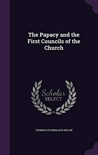 9781341178771: The Papacy and the First Councils of the Church