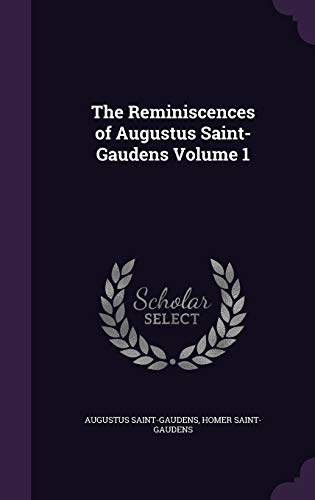 9781341182631: The Reminiscences of Augustus Saint-Gaudens Volume 1