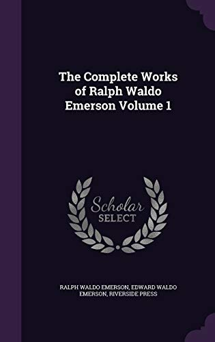 9781341187100: The Complete Works of Ralph Waldo Emerson Volume 1