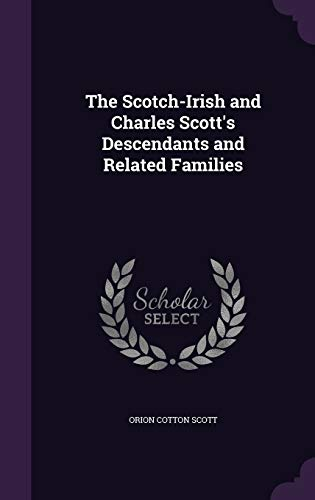 9781341197215: The Scotch-Irish and Charles Scott's Descendants and Related Families