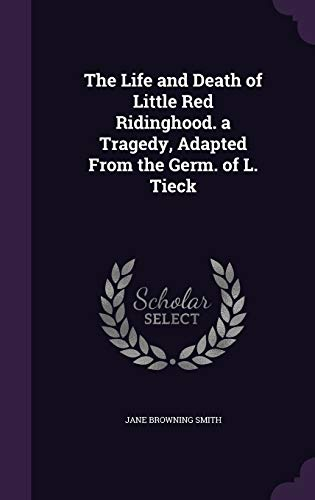 The Life and Death of Little Red: Jane Browning Smith