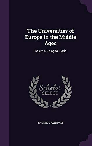 9781341199561: The Universities of Europe in the Middle Ages: Salerno. Bologna. Paris