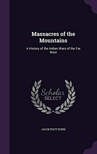 9781341199837: Massacres of the Mountains: A History of the Indian Wars of the Far West