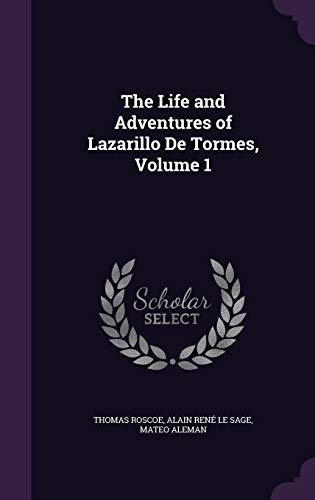 9781341209659: The Life and Adventures of Lazarillo De Tormes, Volume 1