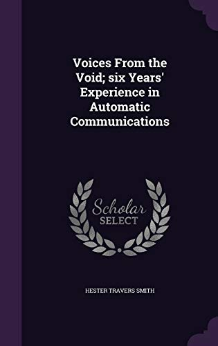 9781341212161: Voices from the Void; Six Years' Experience in Automatic Communications