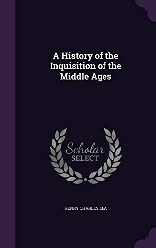 9781341221712: A History of the Inquisition of the Middle Ages