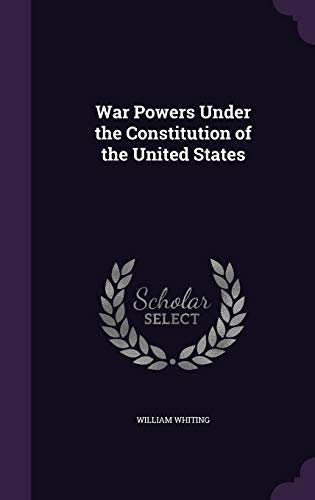 9781341223853: War Powers Under the Constitution of the United States