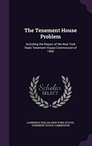 9781341227295: The Tenement House Problem: Including the Report of the New York State Tenement House Commission of 1900