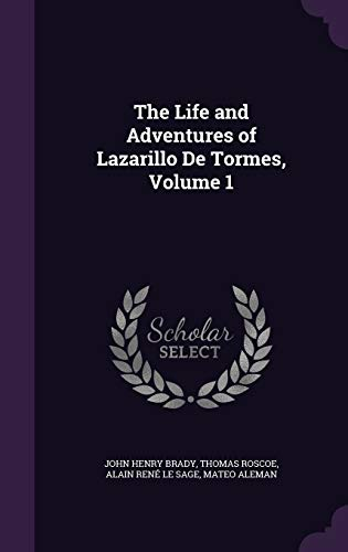 9781341232817: The Life and Adventures of Lazarillo De Tormes, Volume 1