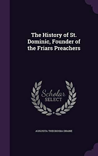 9781341233388: The History of St. Dominic, Founder of the Friars Preachers