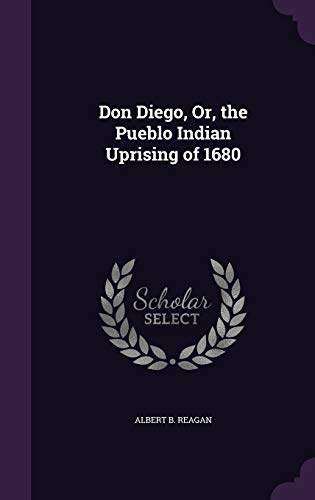 9781341235528: Don Diego, Or, the Pueblo Indian Uprising of 1680