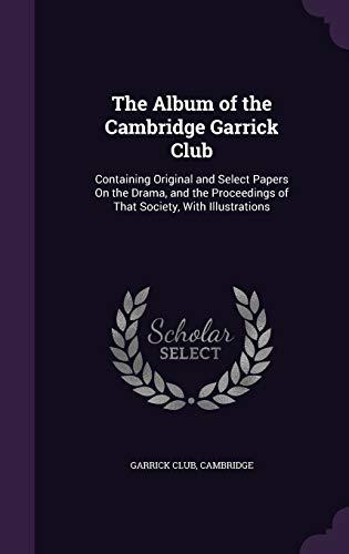The Album of the Cambridge Garrick Club: