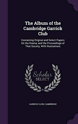 The Album of the Cambridge Garrick Club: