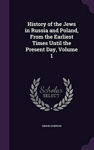 9781341236303: History of the Jews in Russia and Poland, from the Earliest Times Until the Present Day, Volume 1