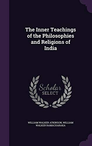9781341256141: The Inner Teachings of the Philosophies and Religions of India