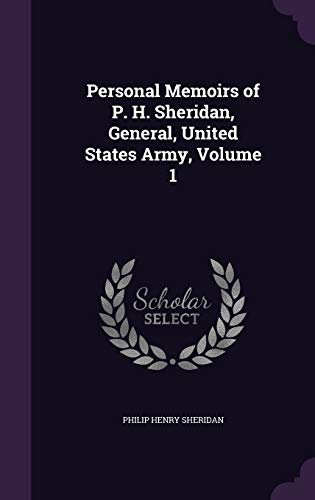 9781341256325: Personal Memoirs of P. H. Sheridan, General, United States Army, Volume 1