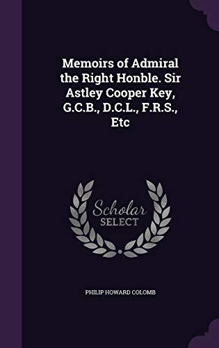 9781341259937: Memoirs of Admiral the Right Honble. Sir Astley Cooper Key, G.C.B., D.C.L., F.R.S., Etc