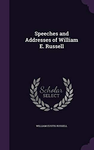 9781341260810: Speeches and Addresses of William E. Russell