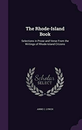 9781341267024: The Rhode-Island Book: Selections in Prose and Verse from the Writings of Rhode-Island Citizens