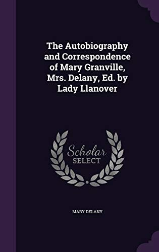 9781341267987: The Autobiography and Correspondence of Mary Granville, Mrs. Delany, Ed. by Lady Llanover