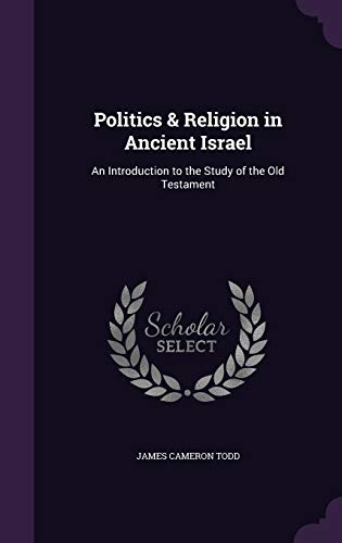 9781341273506: Politics & Religion in Ancient Israel: An Introduction to the Study of the Old Testament