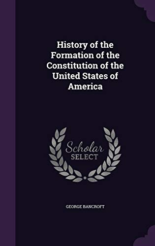9781341274893: History of the Formation of the Constitution of the United States of America