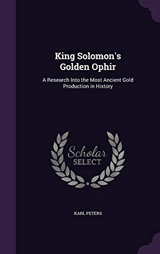 9781341282300: King Solomon's Golden Ophir: A Research Into the Most Ancient Gold Production in History