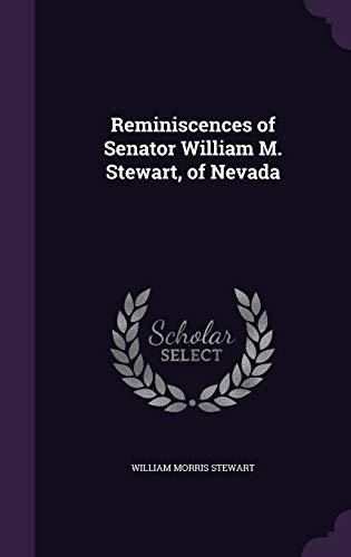 9781341285677: Reminiscences of Senator William M. Stewart, of Nevada